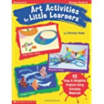 Art Activities for Little Learners 15 Easy & Delightful Projects Using Everyday Materials