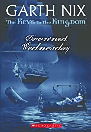 Drowned Wednesday (Keys to the Kingdom, Book…