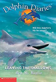 Leaving the Shallows: Dolphin Diaries de Ben…
