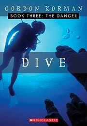 The Danger (Dive, Book 3) por Gordon Korman