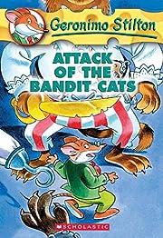 Attack of the Bandit Cats (Geronimo Stilton,…