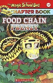 Food Chain Frenzy (The Magic School Bus…