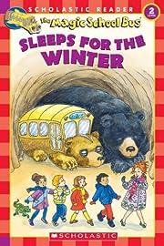 The Magic School Bus Sleeps for the Winter…