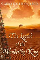 The Legend of the Wandering King by Laura…