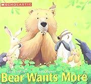 Bear Wants More de Karma Wilson