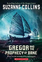 Gregor and the Prophecy of Bane by Suzanne…