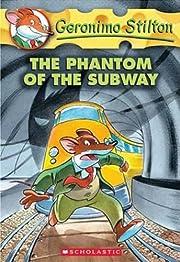 The Phantom of the Subway (Geronimo Stilton,…