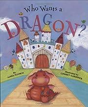 Who Wants A Dragon? – tekijä: James…