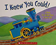 I Knew You Could! A Book for All the Stops…