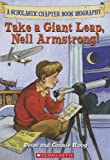 Take a giant leap, Neil Armstrong! / by Peter and Connie Roop