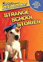 Strange School Stories (Ripley's Believe It…