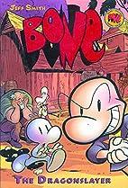 Bone Volume 4: The Dragonslayer by Jeff…