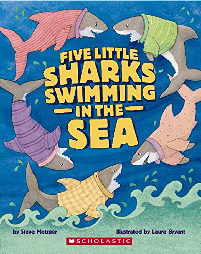 Five Little Sharks Swimming in the Sea (Big Book) (Scholastic Big Book) Steve Metzger and Laura Bryant