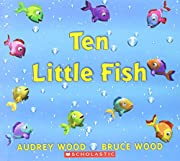 Ten Little Fish af Audrey Wood