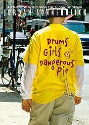 Drums, Girls, and Dangerous Pie de Jordan…