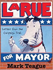 LaRue for Mayor: Letters from the Campaign…