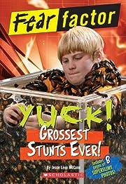 Fear Factor: Yuck! Grossest Stunts Ever! af…