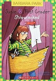 Junie B., First Grader: Shipwrecked de…