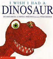 I Wish I Had a Dinosaur de Ian Anggabrata