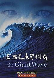 Escaping the Giant Wave por Peg Kehret