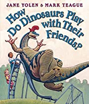 How Do Dinosaurs Play with Their Friends?…