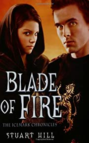 Blade of Fire (The Icemark Chronicles 2) af…