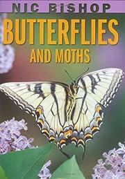 Nic Bishop: Butterflies and Moths av Nic…