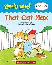Phonics Tales: That Cat Max (Short A) por…
