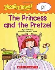 Phonics Tales: The Princess and the Pretzel…