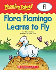 Phonics Tales: Flora Flamingo Learns to Fly…
