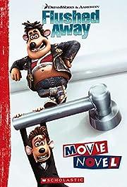 Flushed Away: Movie Novel by Glen Vecchione