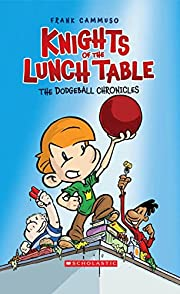 Knights of the Lunch Table (The Dodgeball…