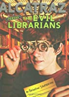 Alcatraz Versus the Evil Librarians by…