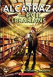 Alcatraz Versus The Evil Librarians (Alcatraz)