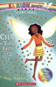 Chloe: The Topaz Fairy (Rainbow Magic: The…
