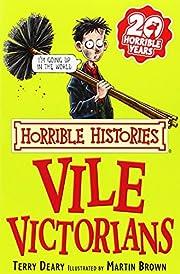 The Vile Victorians (Horrible Histories)…