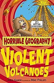 Violent Volcanoes (Horrible Geography) –…
