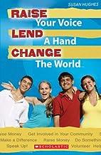 Raise Your Voice, Lend A Hand, Change the…