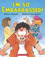 I'm So Embarrassed! av Robert Munsch