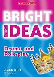 Drama & Role Play:Bright New Ideas (New…