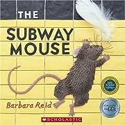 The Subway Mouse por Barbara Reid