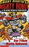 Ricky Ricotta's giant robot vs the mutant mosquitoes from Mercury : the second robot adventure novel / by Dav Pilkey ; pictures by Martin Ontiveros