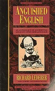 Anguished English: An Anthology of…