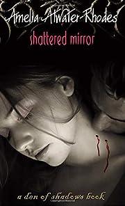 Shattered Mirror (Den of Shadows) de Amelia…