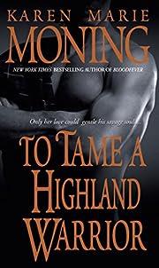 To Tame a Highland Warrior (Highlander, Book…