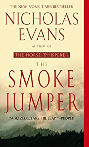 The Smoke Jumper: A Novel av Nicholas Evans