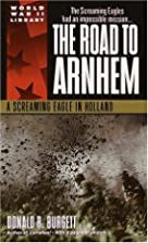 The Road to Arnhem: A Screaming Eagle in…