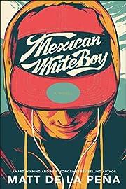 Mexican WhiteBoy par Matt de la Peña