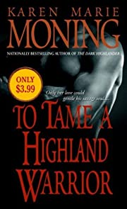 To Tame a Highland Warrior (The Highlander…
