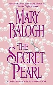 The secret pearl por Mary Balogh